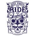 just enjoy ride biker art vector image