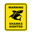 shark sighted warning sign shark silhouette icon vector image vector image