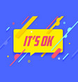 it is ok in design banner template for web vector image