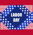 labor day greeting card with the flag of the usa vector image vector image