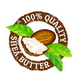 grunge rubber stamp 100 quality shea butter vector image