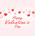 happy valentines day with hanging love heart vector image vector image