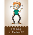 Idiom foaming at the mouth vector image vector image