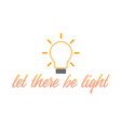 let there be light- motivational quote vector image