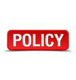 policy red 3d square button isolated on white vector image vector image