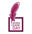 writers and poetry day isolated icon feather and vector image vector image