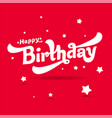 happy birthday in red and white vector image vector image