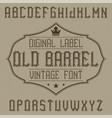 vintage label font named old barrel vector image vector image