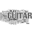 what it takes to be a guitarist text word cloud