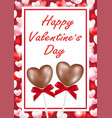 happy valentine day with heart chocolate vector image vector image