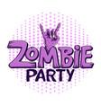 logo zombie party zombie hand shows rock gesture vector image vector image