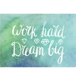 motivating inspirational quote Work hard vector image vector image