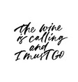 the wine is calling and i must go phrase vector image vector image