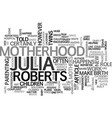 what julia roberts has to say about motherhood vector image vector image