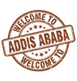 welcome to addis ababa brown round vintage stamp vector image vector image