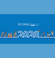happy family fun 2020 new year life style idea vector image vector image