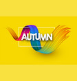 yellow autumn poster with colorful brush stroke vector image