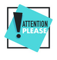 attention please with exclamation point promo vector image vector image