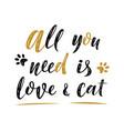 all you need is love cat handwritten sign modern