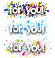 For you colour banners vector image vector image