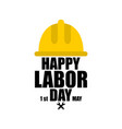 happy labor day 1 may international labour day vector image