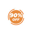 90 percent off sale label design template vector image