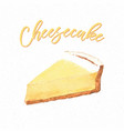 baked cheesecake hand drawn cake watercolor style vector image vector image