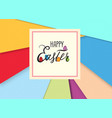happy easter greeting card holiday bakground with vector image