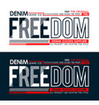 freedom typography design t-shirt vector image vector image