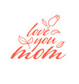 happy mother s day calligraphy background love vector image vector image