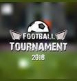 logo football tournament 2018 vector image