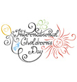 International Childrens Day Inscription vector image