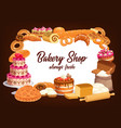 bakery shop bread pastry cakes and sweet desserts vector image vector image