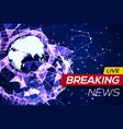 breaking news banner on glowing plexus structure vector image