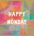 happy monday1 vector image