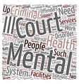 mental health courts 1 text background wordcloud vector image vector image