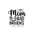 my mom is a b - beautiful design typography design vector image