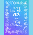 snowflakes and text happy new year 2021 and merry vector image