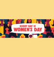 womens day is every day web banner of woman group vector image vector image