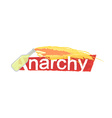 Anarchy grunge scratched logo vector image vector image
