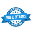 time to set goals ribbon time to set goals round vector image vector image