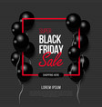 black friday big sale black air balloon creative vector image