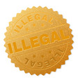 gold illegal medal stamp vector image vector image