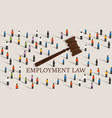 employment law labor legislation a gavel and vector image vector image
