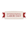 International Labor Day realistic Holiday Tag vector image vector image