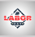 labor day text vector image vector image