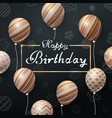 happy birthday beautiful dark template vector image vector image