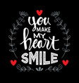 you make my heart smile vector image vector image