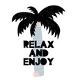 card with lettering relax and enjoy with palm vector image vector image
