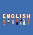 diverse people holding letters word english learn vector image